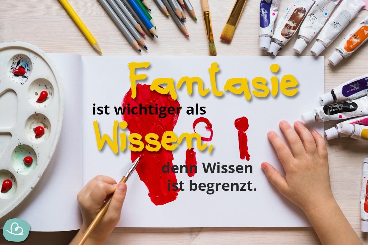 Fantasie ist wichtiger als Wissen