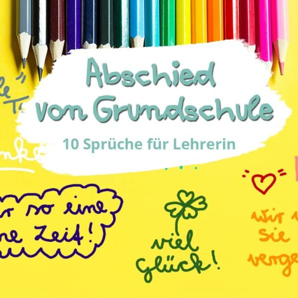 Abschied von Grundschule: 10 Sprüche für Lehrerin