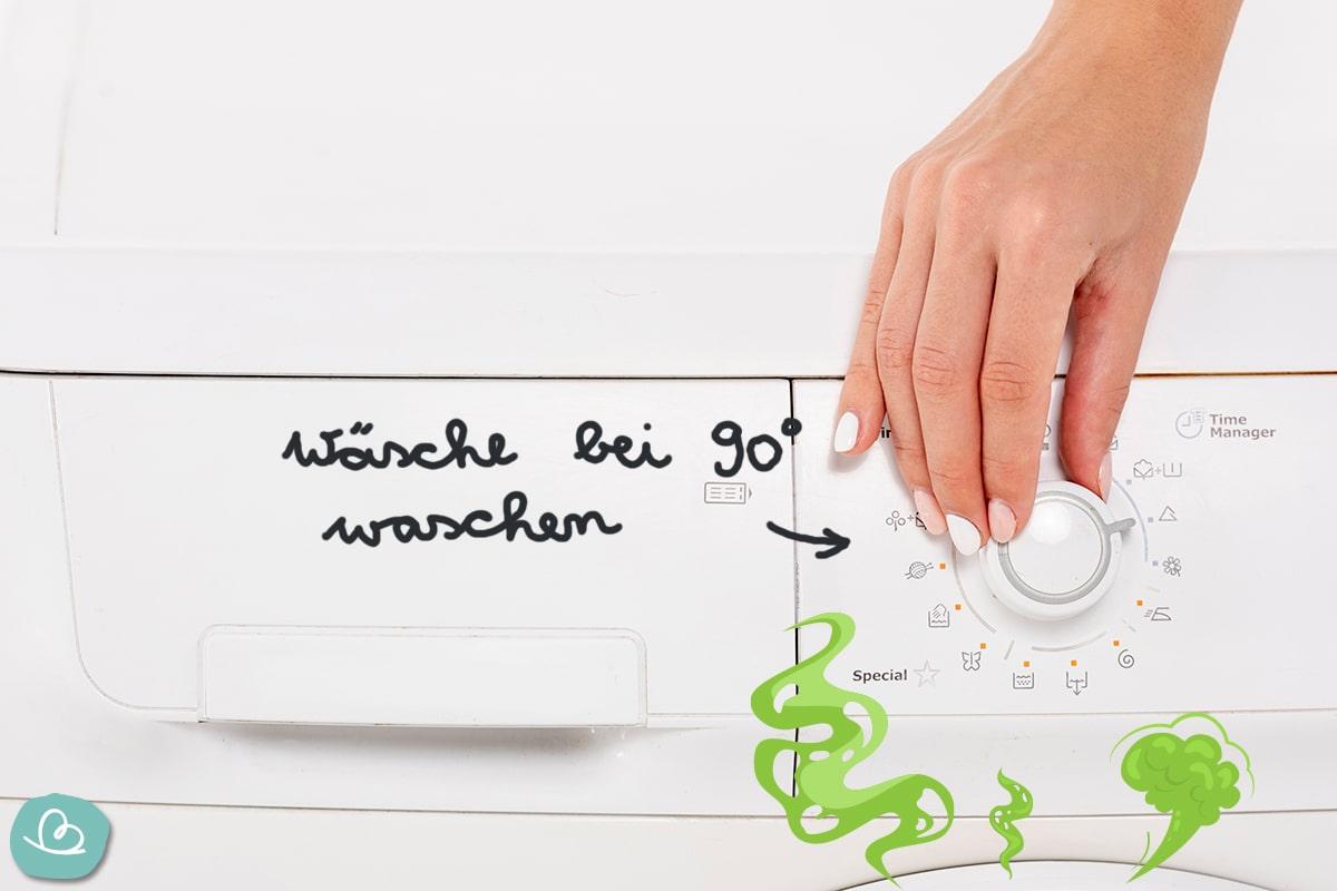 Wäsche waschen bei 90°.