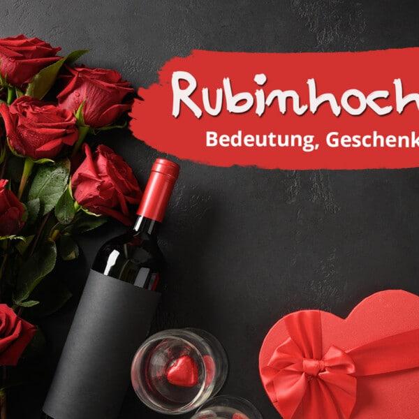 Rubinhochzeit: Alles zum 40. Hochzeitstag. Bedeutung, Geschenke & Co