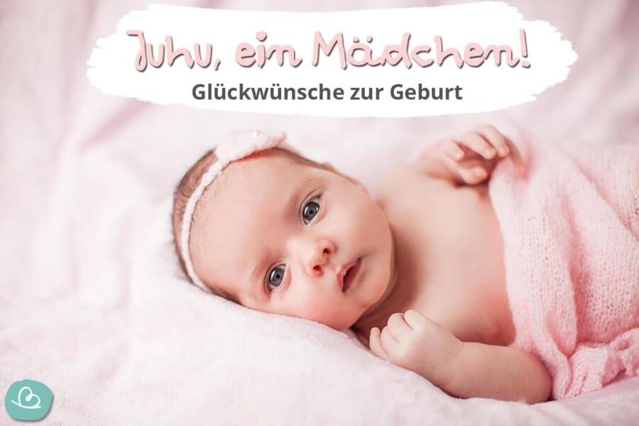 Juhu ein Mädchen - Glückwünsche zur Geburt