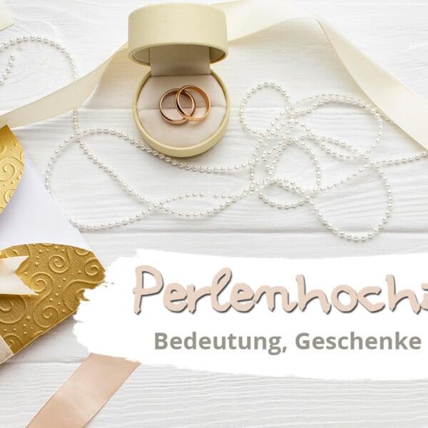 Perlenhochzeit: Alles zum 30. Hochzeitstag