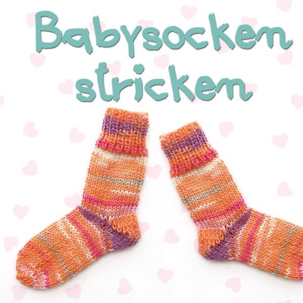 Babysocken stricken. Einfache Anleitung mit Größentabelle