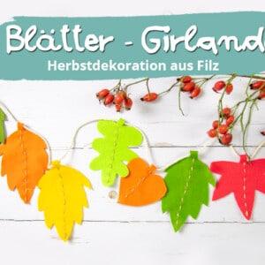 Blätter-Girlande aus Filz basteln | PDF-Vorlage